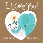 I Love You! by Calee M. Lee