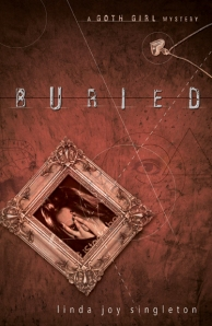 Buried by Linda Joy Singleton: A Goth Girl Mystery