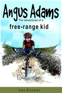 Angus Adams: Adventures of a Free Range Kid is the debut novel for Lee Winters available at Amazon.