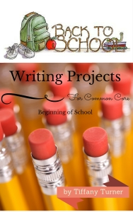 New from Tiffany Turner, Writing Projects for the New Common Core. The first 6 weeks of school to start your own writing program.